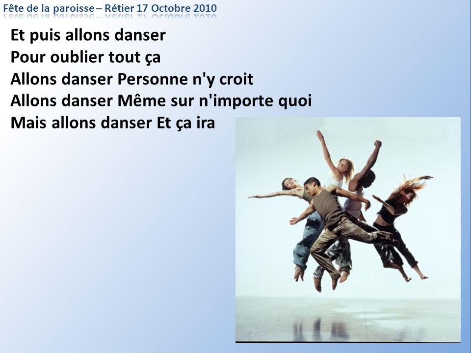 Allons danser Personne n y croit Allons danser Même sur n importe quoi