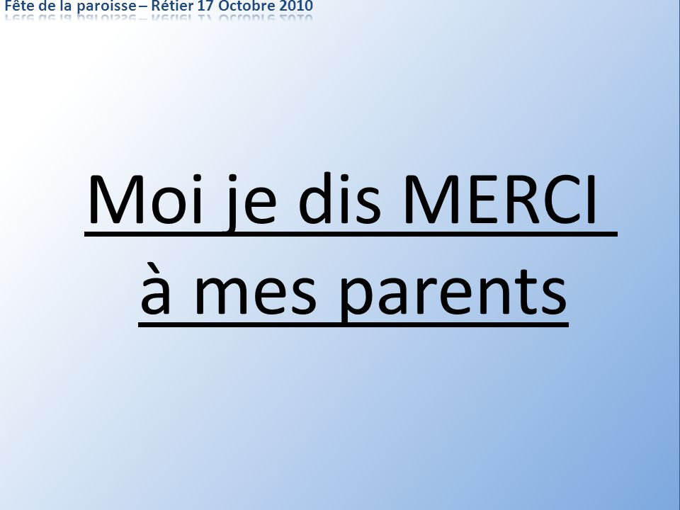 Moi je dis MERCI à mes parents
