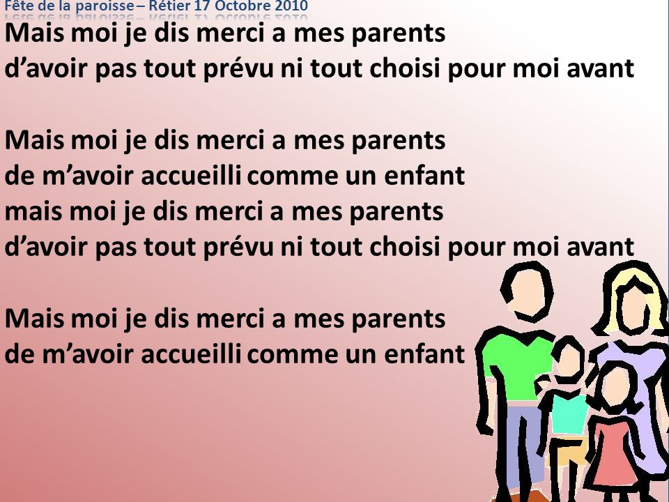 Mais moi je dis merci a mes parents