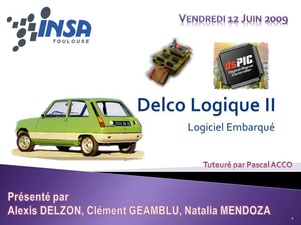 Delco Logique II Vendredi 12 Juin 2009 Présenté par