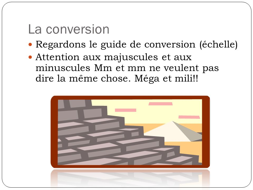 La conversion Regardons le guide de conversion (échelle)