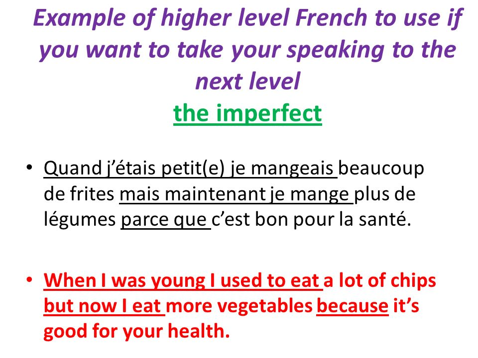 Example of higher level French to use if you want to take your speaking to the next level the imperfect