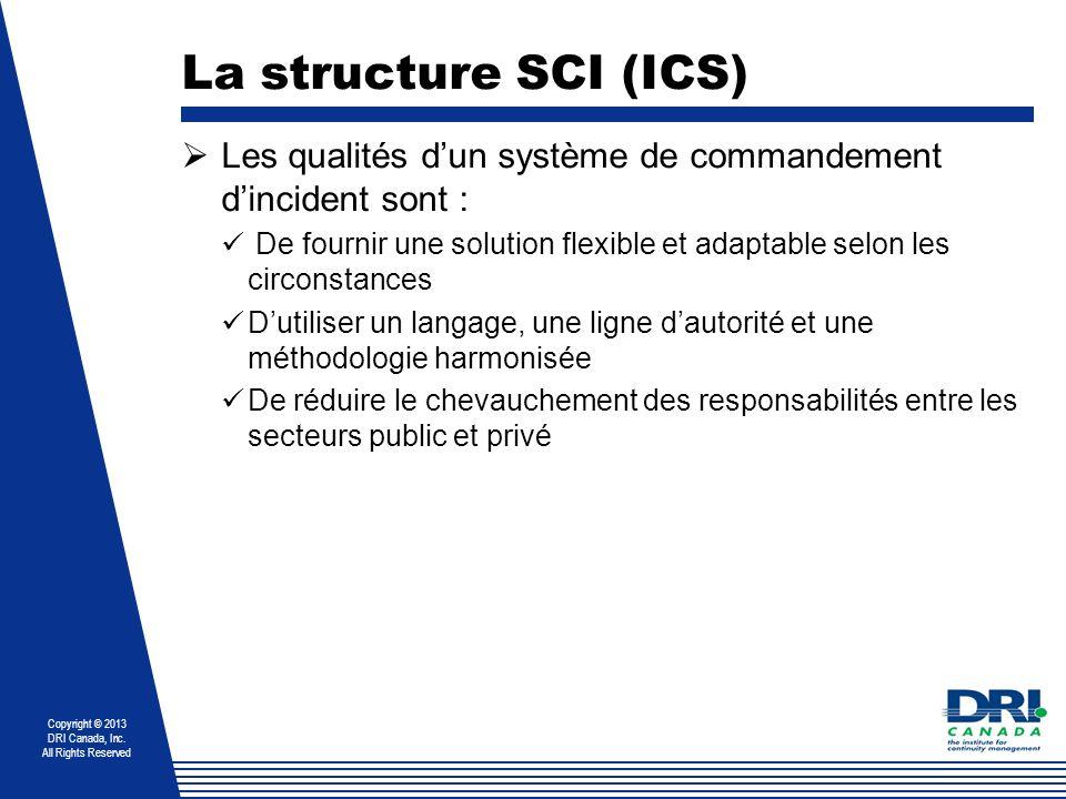 La structure SCI (ICS) Les qualités d'un système de commandement d'incident sont :