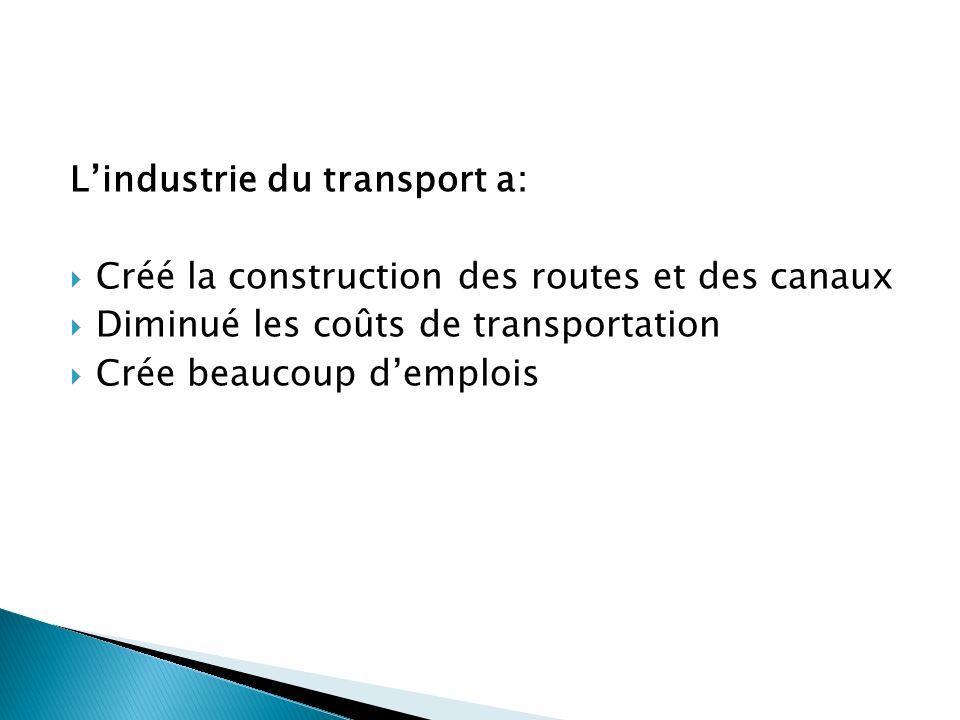 L'industrie du transport a: