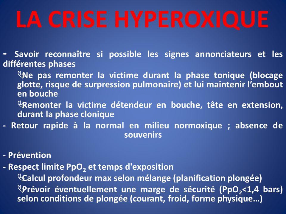 LA CRISE HYPEROXIQUE - Savoir reconnaître si possible les signes annonciateurs et les différentes phases.