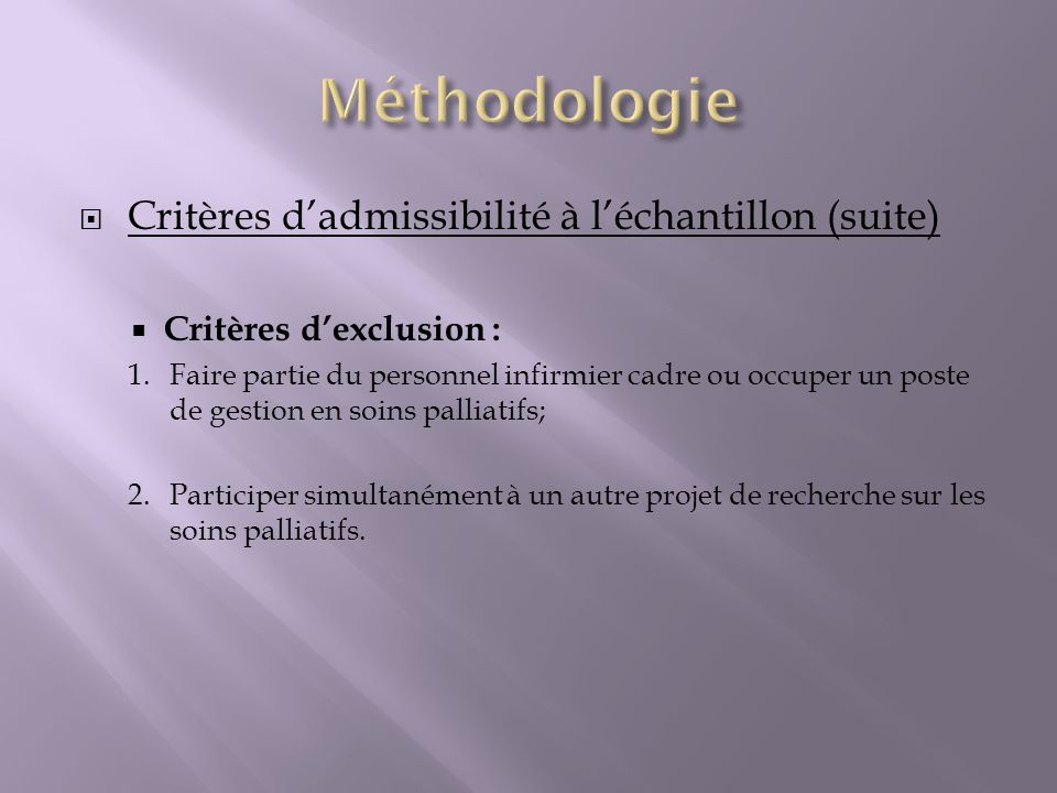 Méthodologie Critères d'admissibilité à l'échantillon (suite)