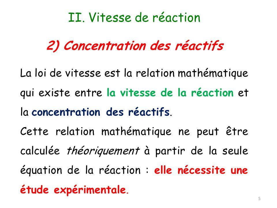 2) Concentration des réactifs