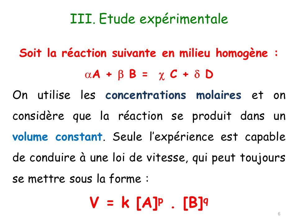 Soit la réaction suivante en milieu homogène :
