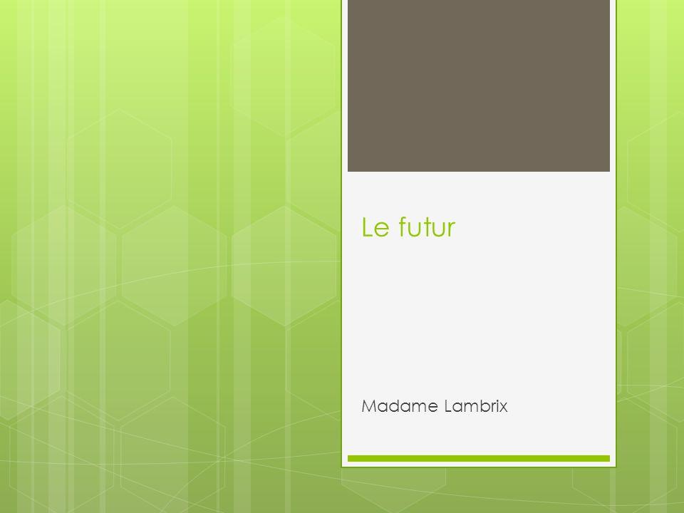 Le futur Madame Lambrix