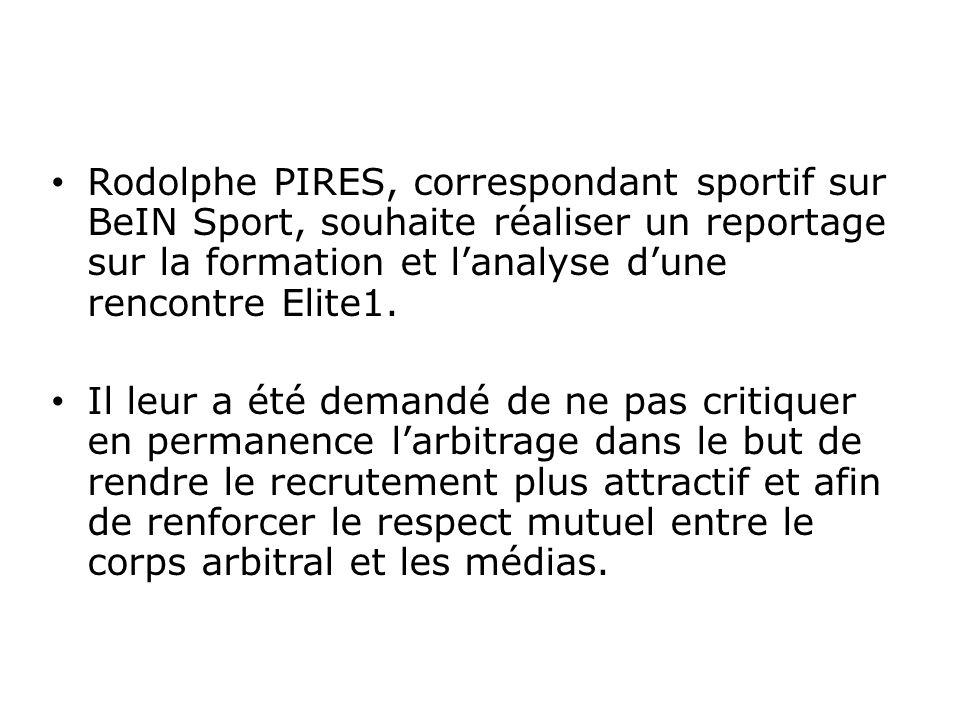 Rodolphe PIRES, correspondant sportif sur BeIN Sport, souhaite réaliser un reportage sur la formation et l'analyse d'une rencontre Elite1.