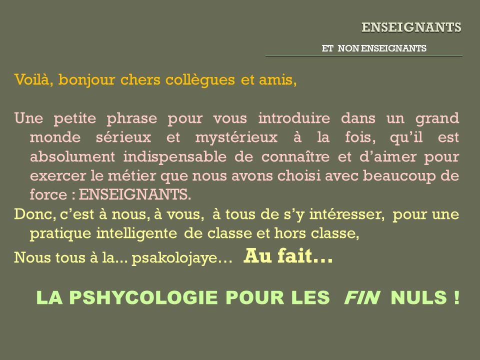 LA PSHYCOLOGIE POUR LES FIN NULS !