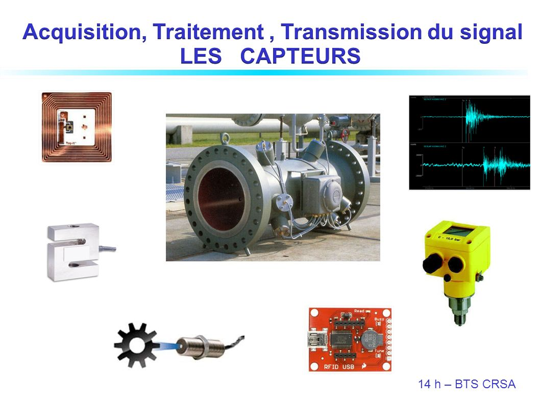 Acquisition, Traitement , Transmission du signal