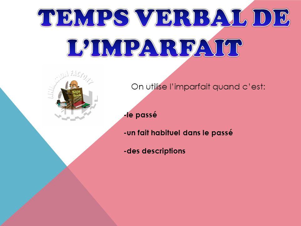 TEMPS VERBAL DE L'IMPARFAIT