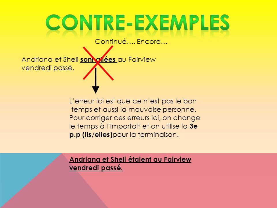 CONTRE-EXEMPLES Continué…. Encore…