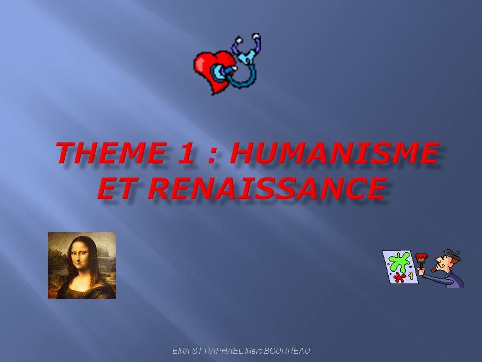 THEME 1 : HUMANISME ET RENAISSANCE