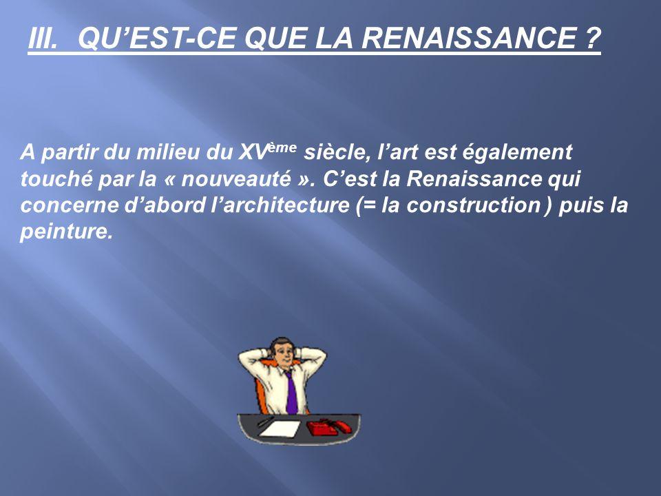III. QU'EST-CE QUE LA RENAISSANCE