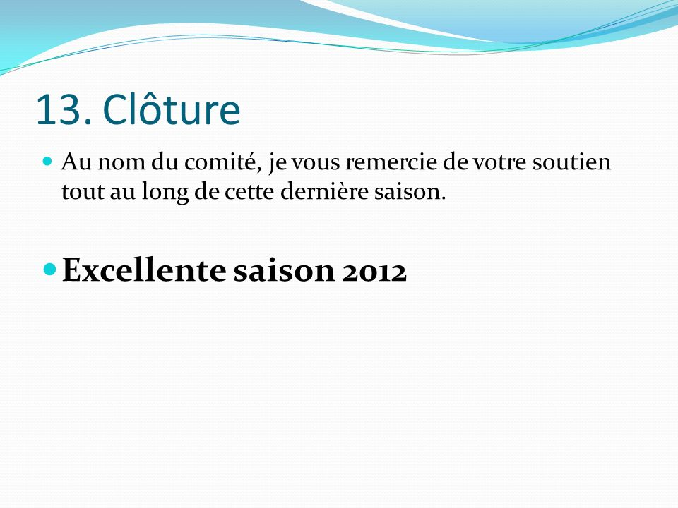 13. Clôture Excellente saison 2012