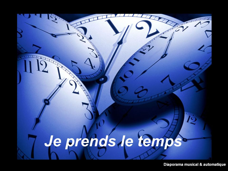 Je prends le temps Diaporama musical & automatique