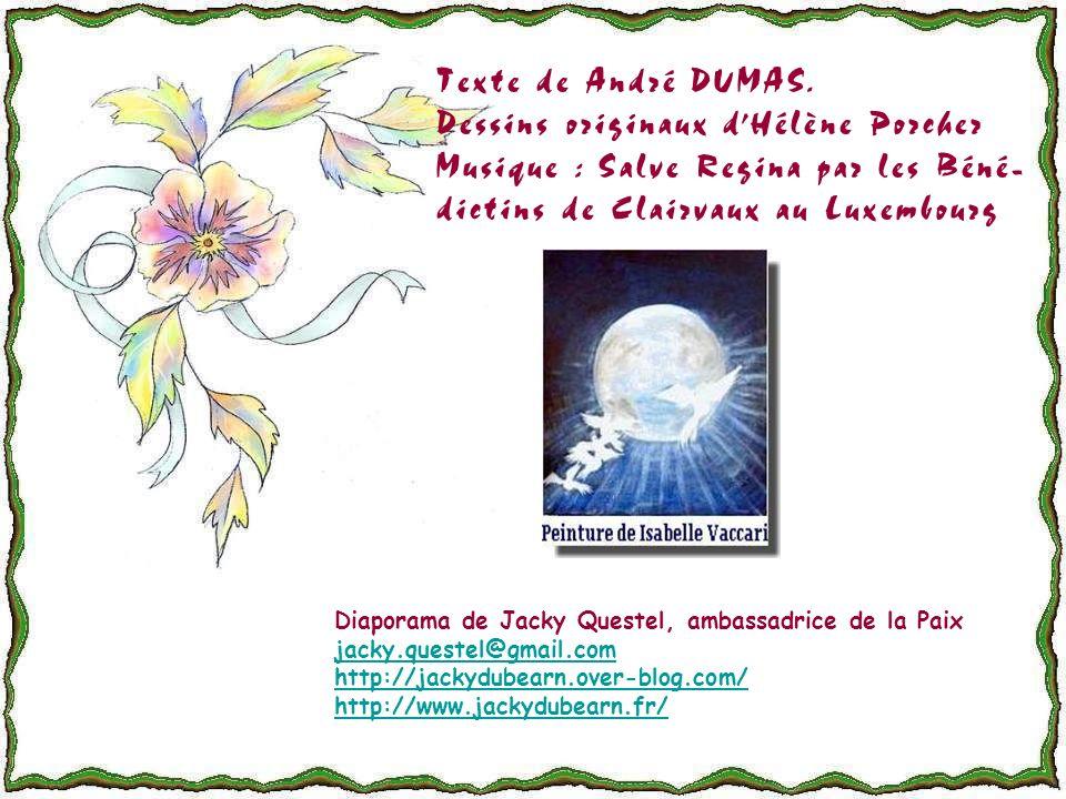 Texte de André DUMAS. Dessins originaux d'Hélène Porcher Musique : Salve Regina par les Béné-dictins de Clairvaux au Luxembourg