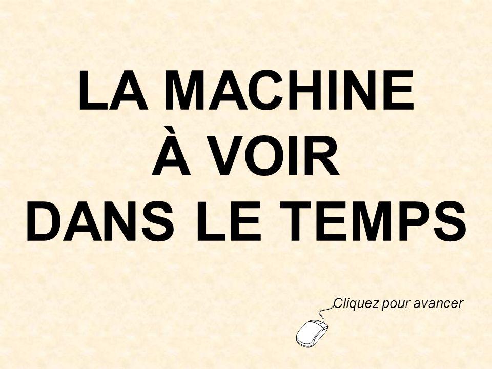 LA MACHINE À VOIR DANS LE TEMPS