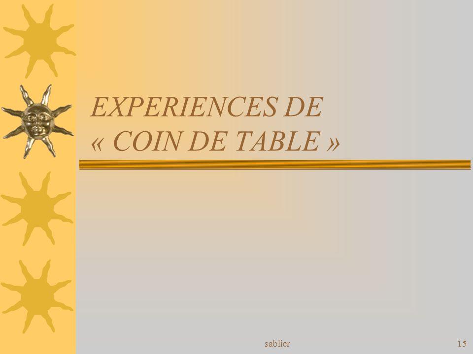 EXPERIENCES DE « COIN DE TABLE »