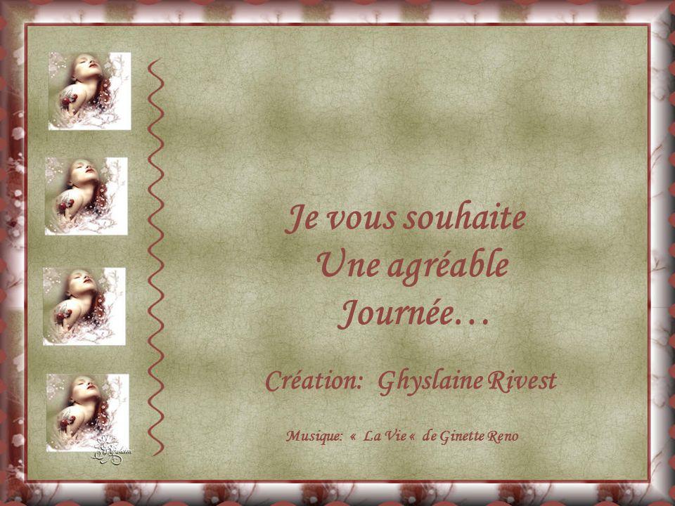 Création: Ghyslaine Rivest Musique: « La Vie « de Ginette Reno