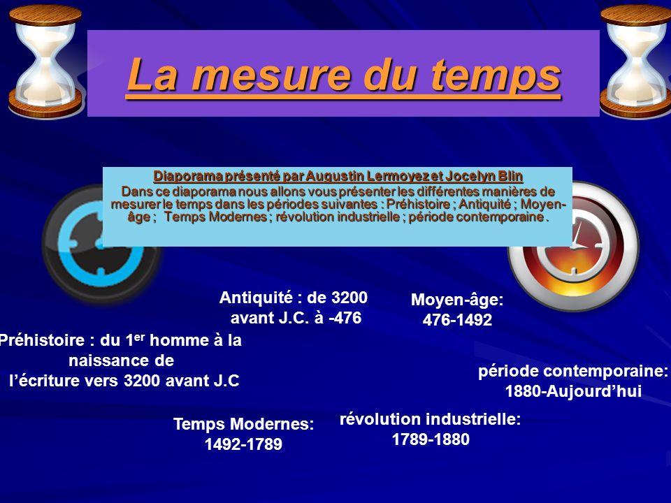 La mesure du temps Antiquité : de 3200 Moyen-âge: avant J.C. à -476