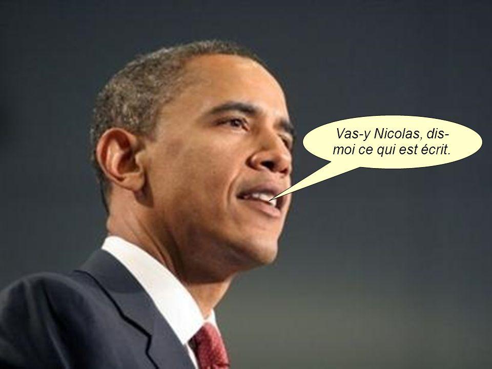 Vas-y Nicolas, dis-moi ce qui est écrit.