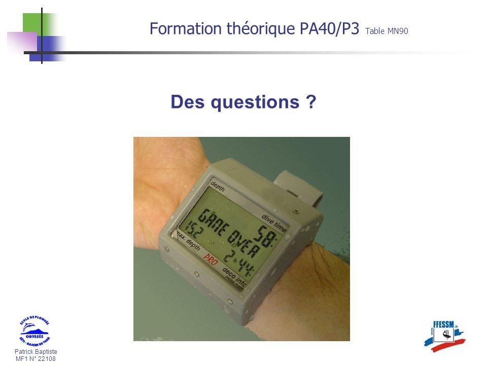 30/03/2017 Formation théorique PA40/P3 Table MN90 Des questions