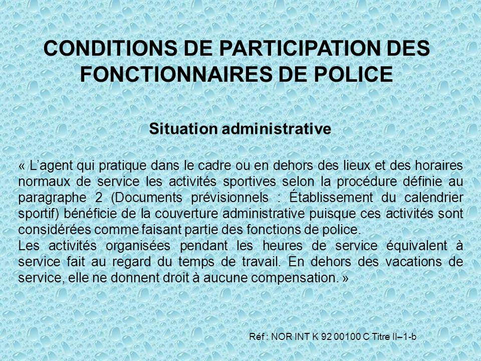CONDITIONS DE PARTICIPATION DES FONCTIONNAIRES DE POLICE