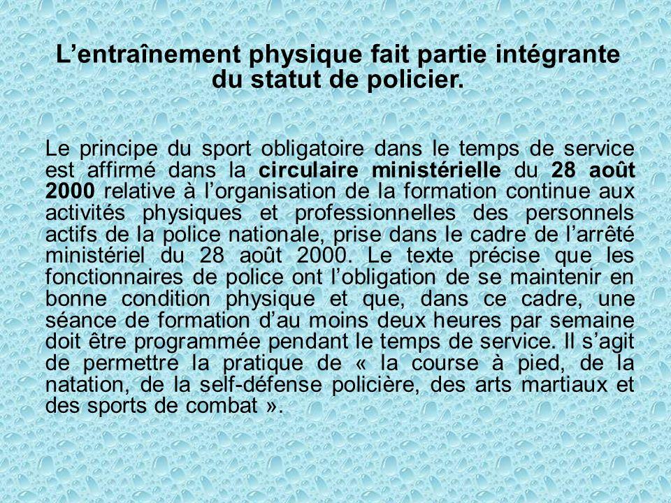 L'entraînement physique fait partie intégrante du statut de policier.