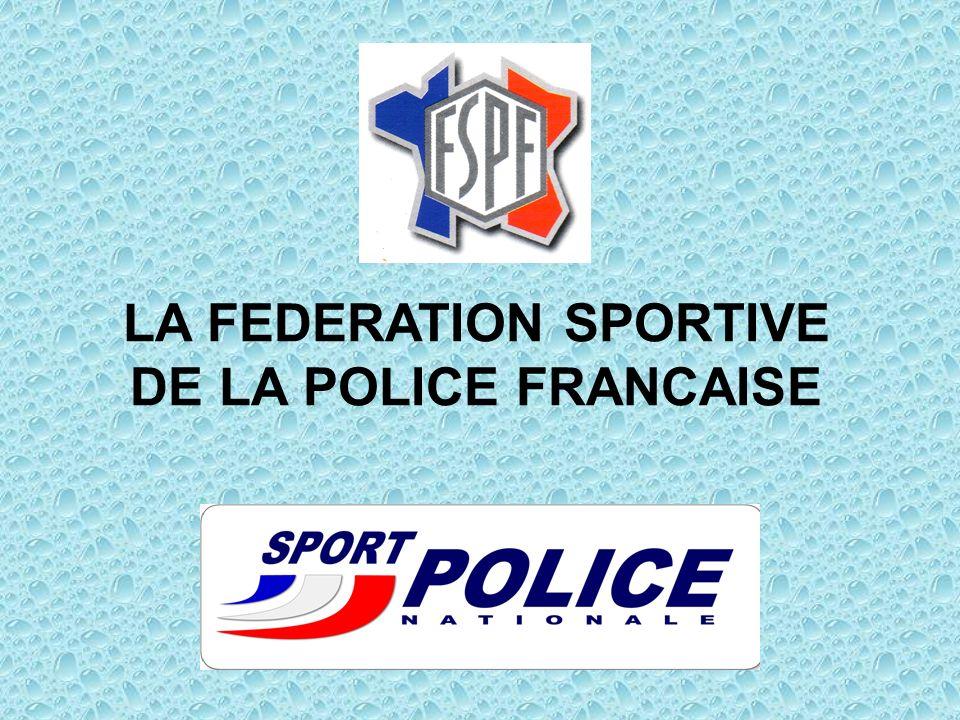 LA FEDERATION SPORTIVE DE LA POLICE FRANCAISE