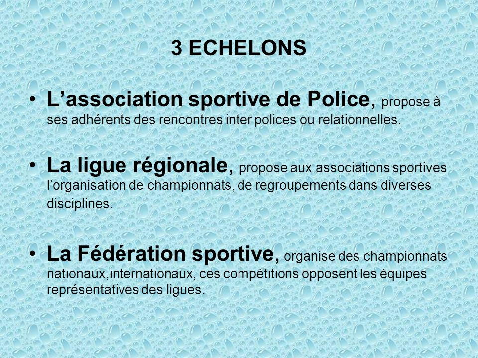 3 ECHELONS L'association sportive de Police, propose à ses adhérents des rencontres inter polices ou relationnelles.