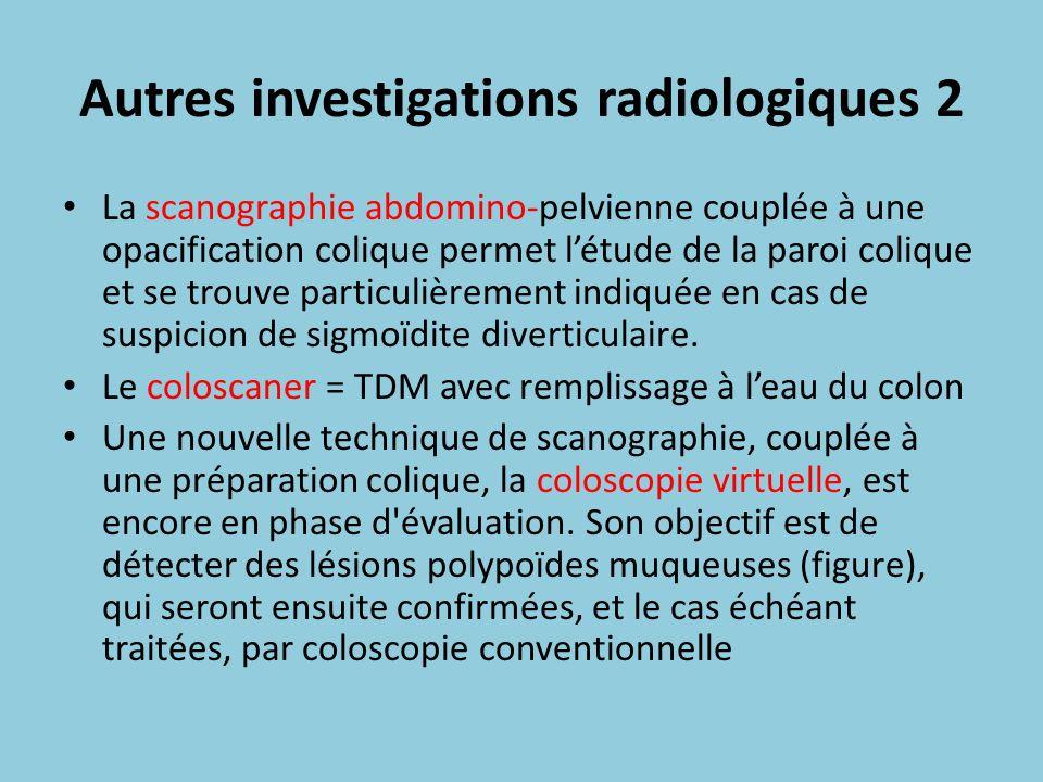 Autres investigations radiologiques 2