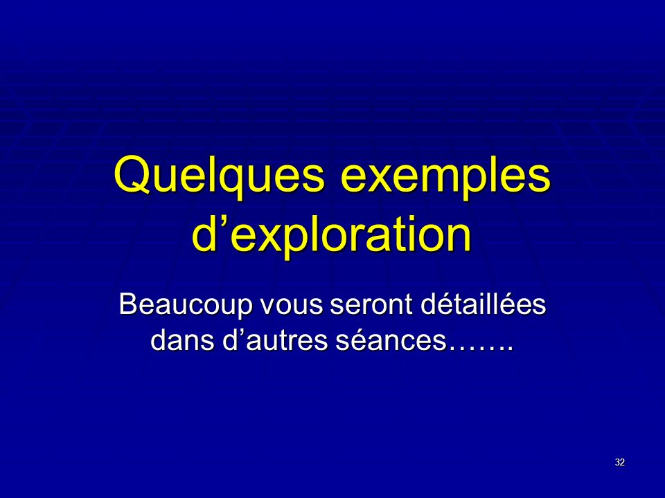 Quelques exemples d'exploration