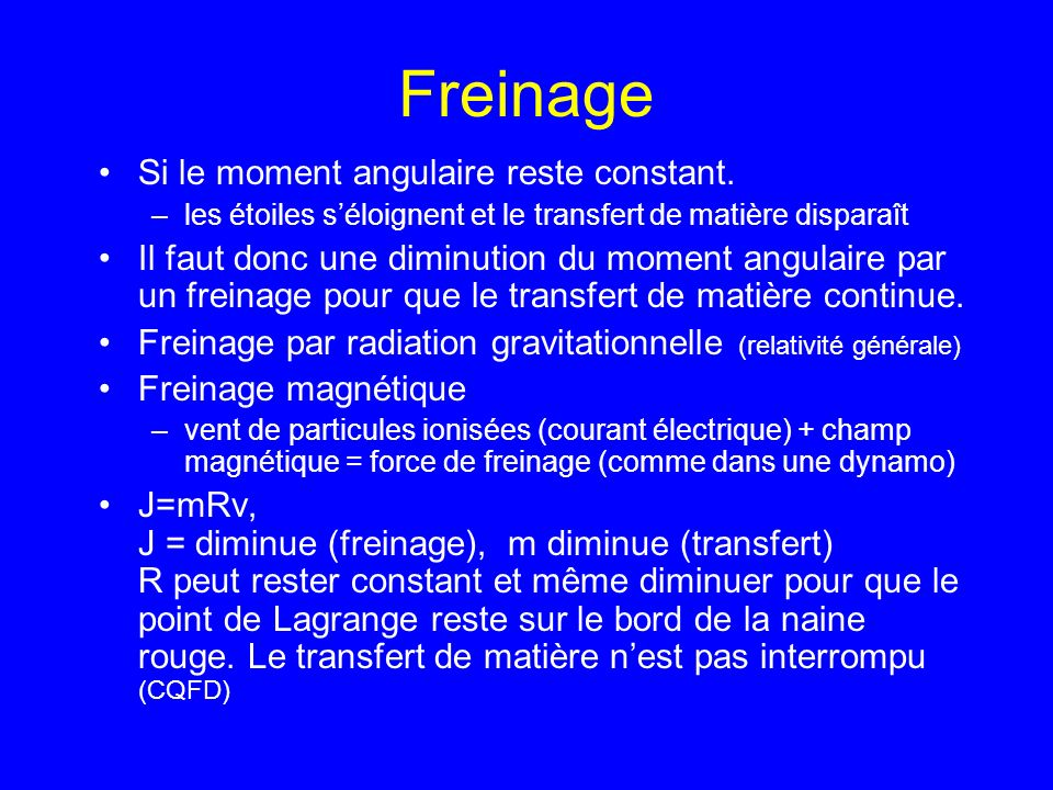 Freinage Si le moment angulaire reste constant.