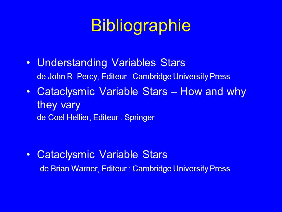 Bibliographie Understanding Variables Stars de John R. Percy, Editeur : Cambridge University Press.