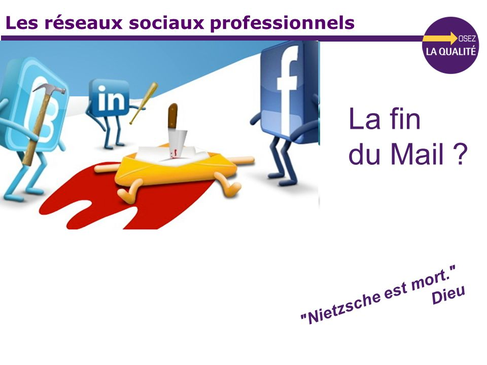 La fin du Mail Les réseaux sociaux professionnels