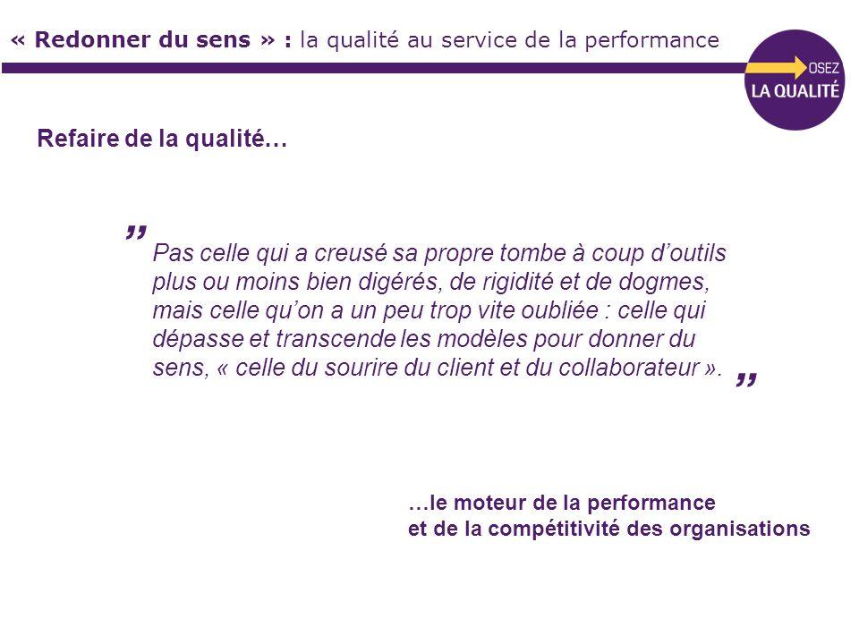 « Redonner du sens » : la qualité au service de la performance