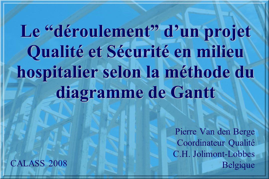 Le déroulement d'un projet Qualité et Sécurité en milieu hospitalier selon la méthode du diagramme de Gantt