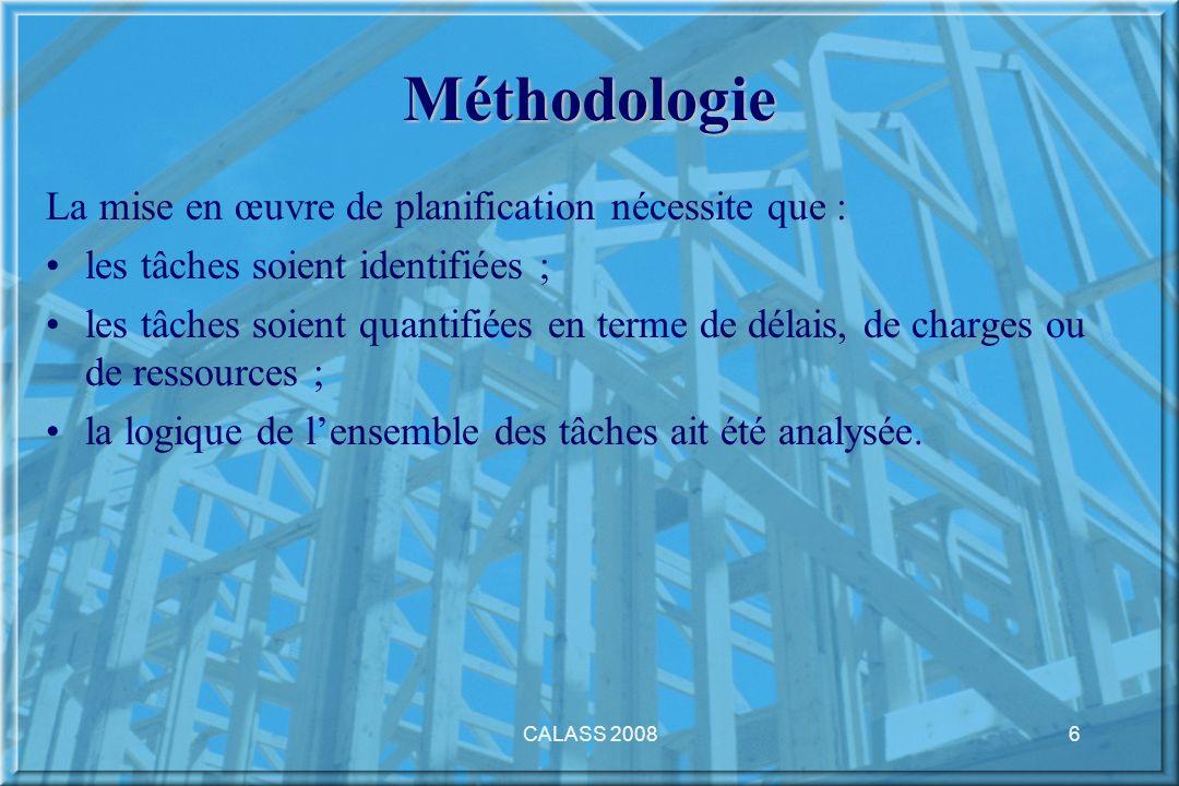 Méthodologie La mise en œuvre de planification nécessite que :