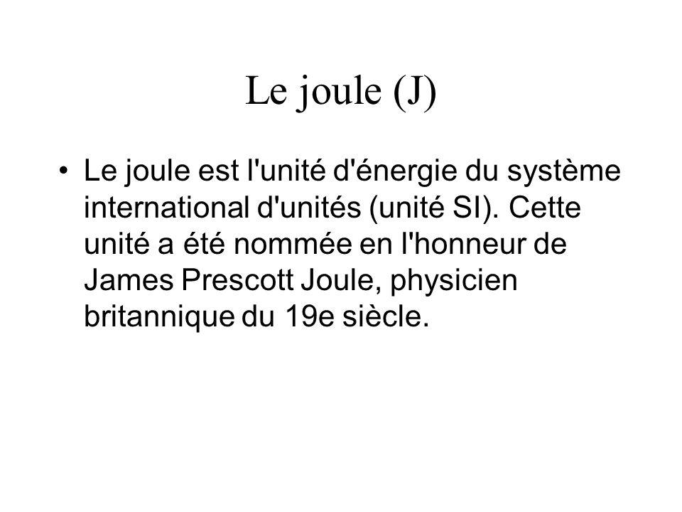 Le joule (J)