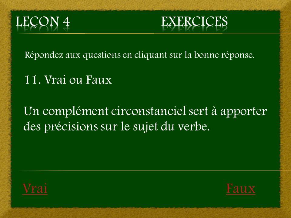 Leçon 4 Exercices Vrai Faux 11. Vrai ou Faux