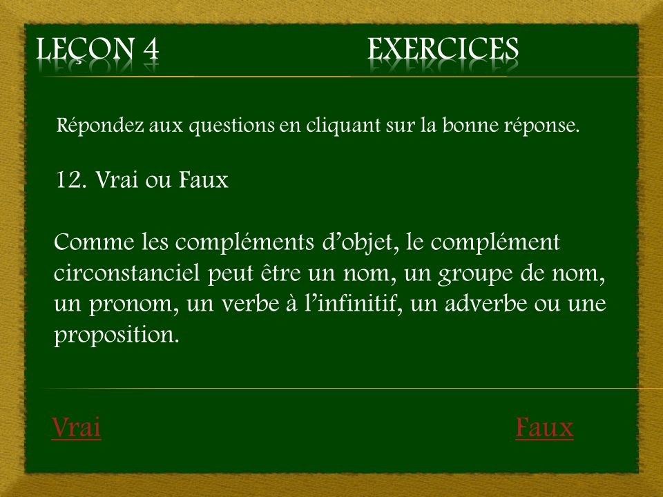 Leçon 4 Exercices Vrai Faux 12. Vrai ou Faux