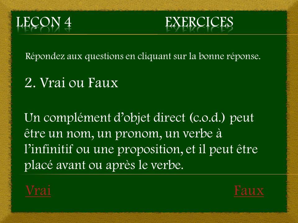 Leçon 4 Exercices 2. Vrai ou Faux Vrai Faux