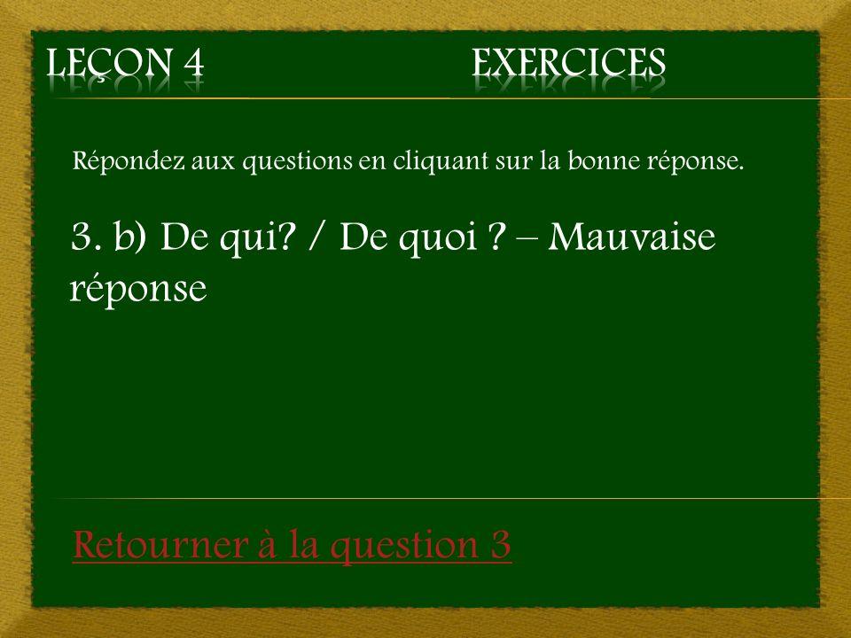 3. b) De qui / De quoi – Mauvaise réponse