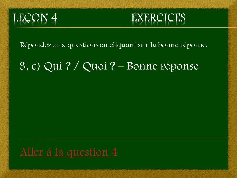 3. c) Qui / Quoi – Bonne réponse