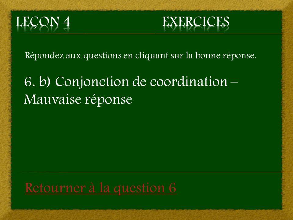 6. b) Conjonction de coordination – Mauvaise réponse