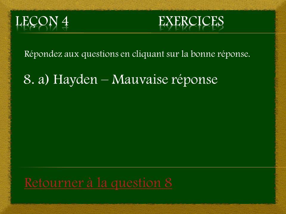 8. a) Hayden – Mauvaise réponse