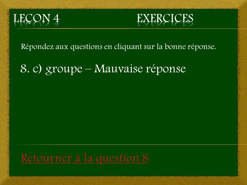 8. c) groupe – Mauvaise réponse